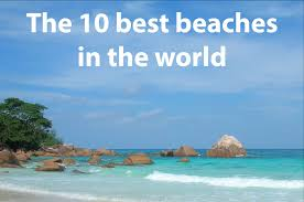 top 10 beaches in the uk and in the world wales online