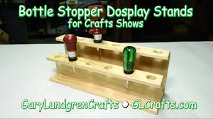 bottle stopper display stands for craft shows ep 2017 31 youtube