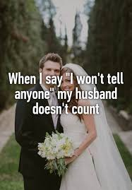 Happy Marriage Meme - when i say i won t tell anyone my husband doesn t count lol