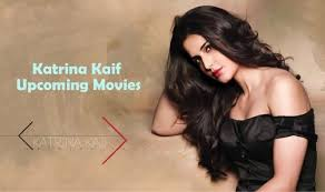 katrina kaif upcoming movies in 2017 2018 and 2019 with release