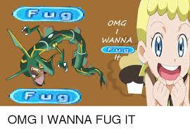 Fug Meme - omg wanna omg i wanna fug it omg meme on sizzle