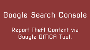 Dmca by How To Use Google Dmca Tool To Remove Theft Content From Search