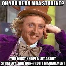 Mba Meme - oh you re an mba student you must know a lot about strategy and