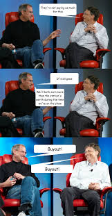 Bill Gates Steve Jobs Meme - they re not paying us much for this it s all good we ll both earn