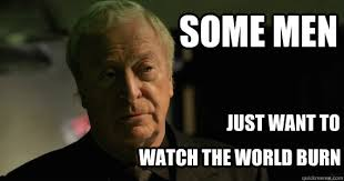 Alfred Meme - some men just want to watch the world burn alfred world burn
