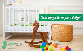 Decorating A Nursery On A Budget Decorating A Nursery On A Budget Garden State Home Loans