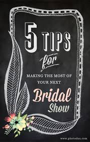 bridal shows 5 tips for the most of your next bridal show