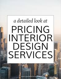 Interior Design Consultant Hourly Rate A Detailed Look At Pricing Interior Design Services U2014 Capella