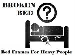 Best Bed Frame For Heavy Person Heavy Duty Bed Frames For Obese And The Overweight For
