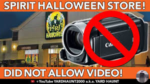 the spirit halloween store spirit halloween not allowed to videotape or take pictures in