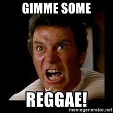 Reggae Meme - gimme some reggae khaaan meme generator