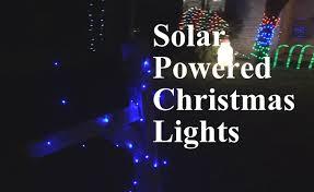 Christmas Lights Solar Powered by Solar Powered Christmas Lights Review Part 2 Epicreviewguys In