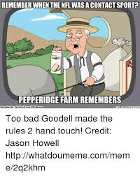 Pepperidge Farm Meme - remember when the nfl wasacontactsport pepperidge farm remembers