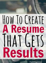 Best Resumes Ever How To Create Your Best Resume Ever My Proven Strategy