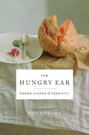 the hungry ear poems of food and drink by kevin