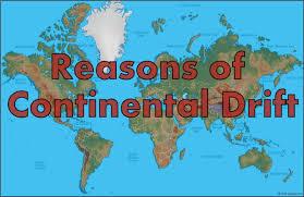 reasons continental drift theory continental drift