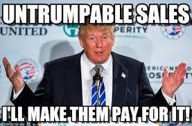 Meme Sles - untrumpable sales donald trump meme on memegen