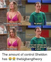 Sheldon Meme - sheldon i need you to take me to what pennystheories x11 i m not