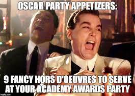 Funny Oscar Memes - good fellas hilarious meme imgflip