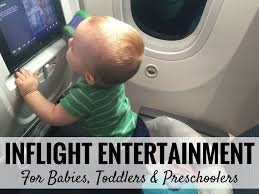 inflight entertainment for babies and toddlers baby can travel
