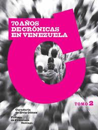 bultos maduros videos maduros meando 4 70 años de crónicas en venezuela tomo 2
