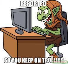 Troll Pics Meme - reported so you keep on trolling meme troll 55949 memeshappen
