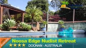 noosa edge nudist retreat doonan hotels australia youtube