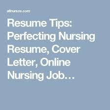 resume tips perfecting nursing resume cover letter online