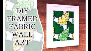 how to make a framed fabric wall art quick decor project