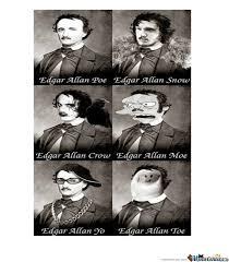 Edgar Allen Poe Meme - edgar allan poe by mini daddy meme center