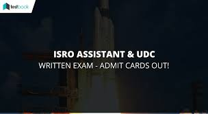 isro admit card for assistants udc out for written exam 2017