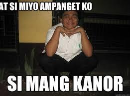 Mang Kanor Meme - idol ko at si miyo anget ko si mang kanor goog quickmeme