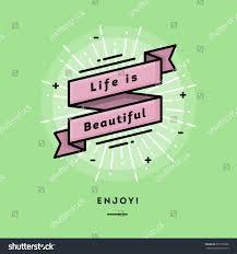 inspirational message life beautiful flat design stock vector