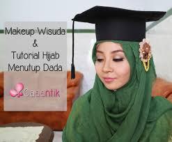 tutorial makeup natural wisuda belajar makeup wisuda dan tutorial hijab menutup dada