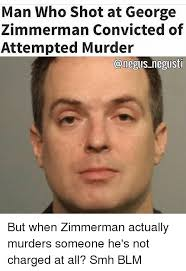 Zimmerman Memes - man who shot at george zimmerman convicted of attempted murder