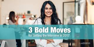 3 bold moves for getting the interview in 2017 ladders