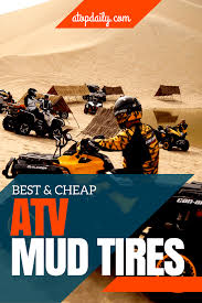 13 Best Off Road Tires All Terrain Tires For Your Car Or Truck 2017 Pertaining To Cheap All Terrain Tires For 20 Inch Rims Top 10 Best Atv Mud Tires In 2017