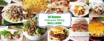 Easy Chicken Dinner Ideas For Family 10 Dinner Ideas Your Family Will Love