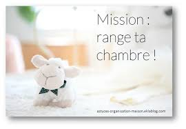 organisation chambre mission range ta chambre astuces organisation maison
