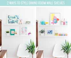 Ways To Style Dining Room Wall Shelves Dream Green DIY - Dining room wall shelves