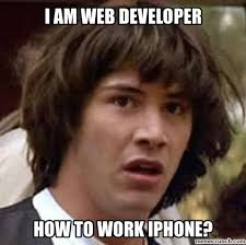 Web Developer Meme - am web developer