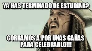 Jack Sparrow Memes - ya has terminado de estudiar jack sparrow meme on memegen