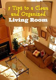 organized living room 7 tips to a clean and organized living room isavea2z com
