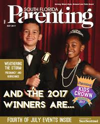 south florida parenting july 2017 magazine by forum publishing