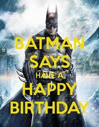 Batman Happy Birthday Meme - batman says have a happy birthday happy birthday pinterest
