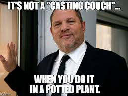 Casting Couch Meme - image tagged in harvey weinstein please come in imgflip