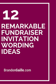 12 remarkable fundraiser invitation wording ideas fundraising
