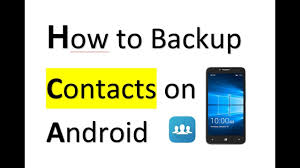 how to backup contacts on android how to backup contacts to sd card and on android mobile