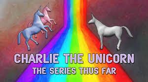 charlie the unicorn 1 4 the series thus far youtube