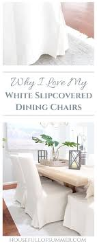 Slipcovered Dining Chair Why I My White Slipcovered Dining Chairs House Of Summer